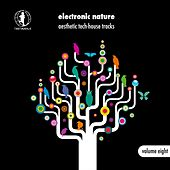 Electronic Nature, Vol. 8 - Aesthetic Tech-House Tracks! by Various Artists