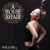 A House Affair Vol. 9 by Various Artists