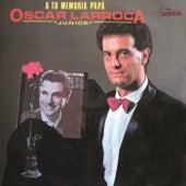 A Tu Memoria Papa by Oscar Larroca Jr