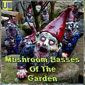 Mushroom Basses Of The Garden - EP by Various Artists