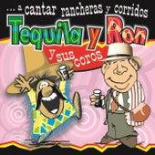 A Cantar Rancheras y Corridos by Tequila y Ron