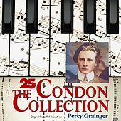 The Condon Collection, Vol. 25: Original Piano Roll Recordings by Percy Grainger