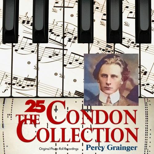 The Condon Collection, Vol. 25: Original Piano Roll Recordings by Percy Grainger