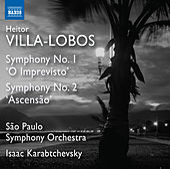 Villa-Lobos: Symphonies Nos. 1 & 2 by Orquestra Sinfônica Do Estado De São Paulo