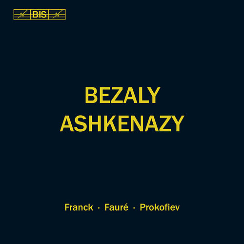 Franck, Fauré & Prokofiev: Works for Flute & Piano by Sharon Bezaly