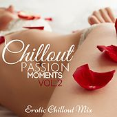 Chillout Passion Moments, Vol. 2: Erotic Chillout Mix by Various Artists