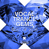 Vocal Trance Gems - Best of 2016 - EP by Various Artists