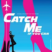 Catch Me If You Can (Original Broadway Cast Recording / 2011) by Various Artists