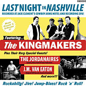 Last Night In Nashville by The Kingmakers
