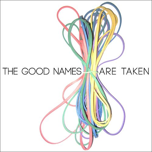 The Good Names Are Taken by Val Emmich