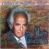 Play & Download Marin Goleminov – Classics of Bulgarian Music by Various Artists | Napster