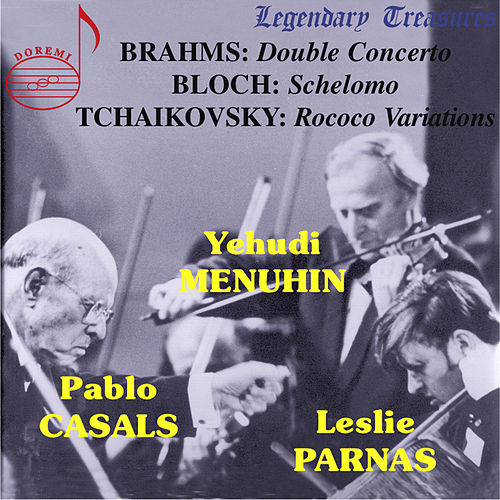 Brahms: Double Concerto - Bloch: Schelomo - Tchaikovsky: Rococo Variations by Various Artists