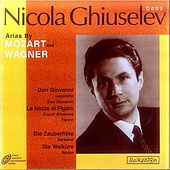 Arias By Mozart and Wagner by Nicola Ghiuselev