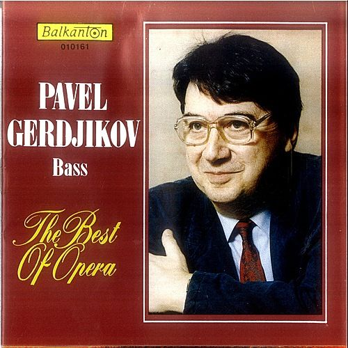 The Best Of Opera by Pavel Gerdjikov