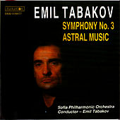 Play & Download Tabakov: Symphony No. 3 & Astral Music by Sofia Philharmonic Orchestra | Napster