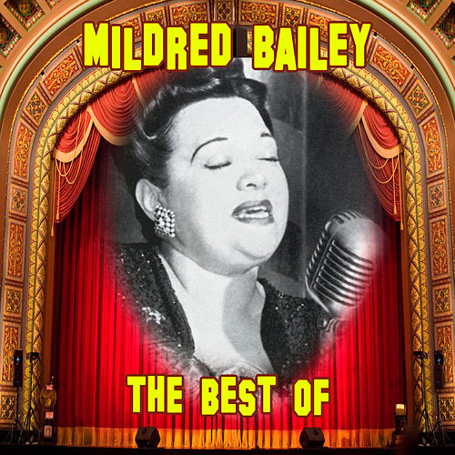 Play & Download The Best Of by Mildred Bailey | Napster