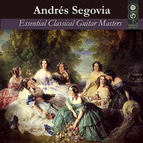 Segovia:  Essential Classical Guitar Masters by New London Orchestra Andrés Segovia