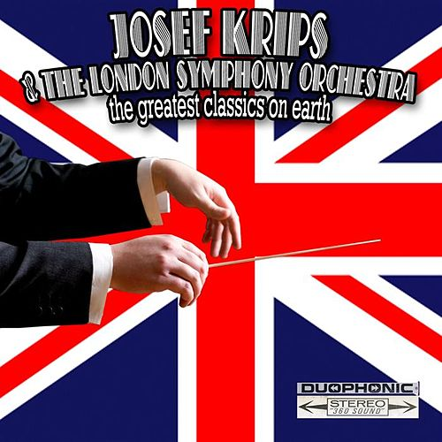 Play & Download Joseph Kripps And The London Symphony Orchestra:the Greatest Classics On Earth by Krips | Napster
