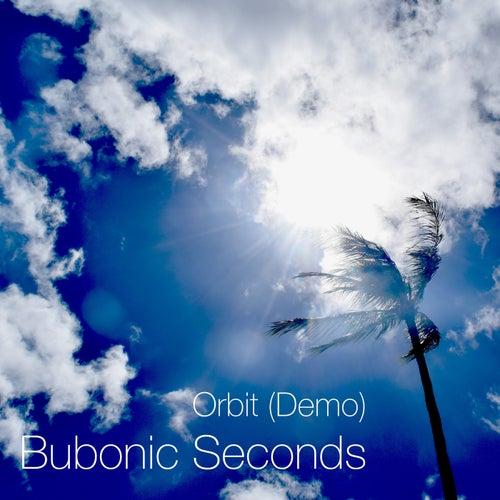 Orbit (Demo) by Bubonic Seconds
