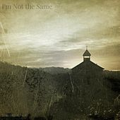 I'm Not the Same by Iris Sincerely