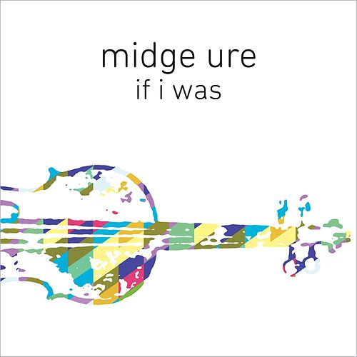 If I Was (Orchestrated) by Midge Ure