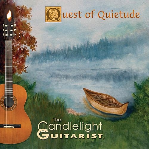 Quest of Quietude by The Candlelight Guitarist