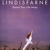 Play & Download Dance Your Life Away by Lindisfarne | Napster