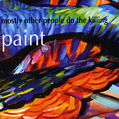 Paint by Mostly Other People Do the Killing