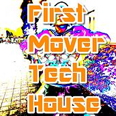 First Mover Tech House by Various Artists