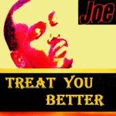 Treat You Better by Joe