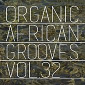Organic African Grooves, Vol.32 by Various Artists