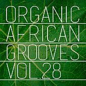 Organic African Grooves, Vol.28 by Various Artists