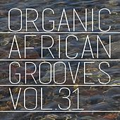 Organic African Grooves, Vol.31 by Various Artists
