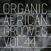 Organic African Grooves, Vol.44 by Various Artists
