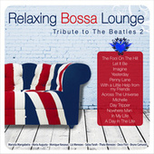 Relaxing Bossa Lounge. Tribute to the Beatles 2 by Various Artists