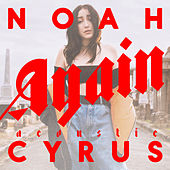 Again (Acoustic Version) by Noah Cyrus