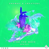 Ride The Wave (Remixes) by Cosmos & Creature