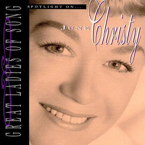 Play & Download Spotlight On June Christy by June Christy | Napster