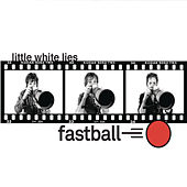 Little White Lies by Fastball