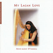 Play & Download My Lagan Love by Anne-Marie O'Farrell | Napster