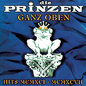 Play & Download Ganz Oben - Hits MCMXCI - MCMXCVII by Various Artists | Napster