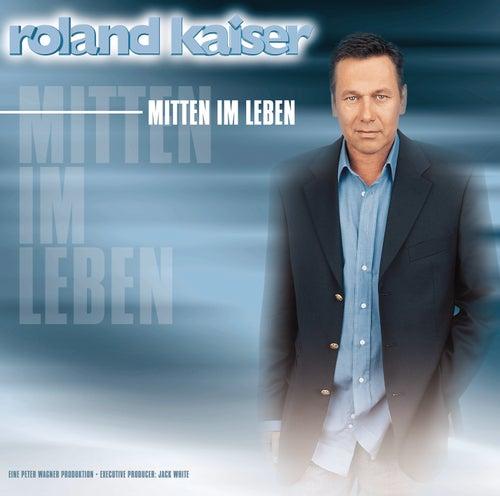 Play & Download Mitten im Leben by Roland Kaiser | Napster