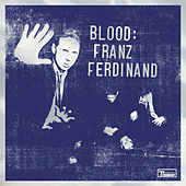 Play & Download Blood: Franz Ferdinand by Franz Ferdinand | Napster