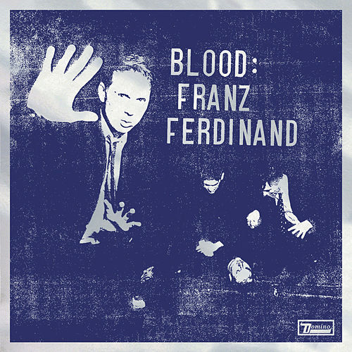 Play & Download Blood: Franz Ferdinand by Franz Ferdinand | Napster