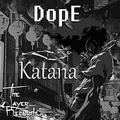 Katana by Dope
