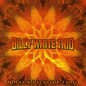 Play & Download Illusionation by Billy White Trio | Napster
