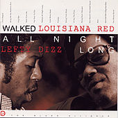 Play & Download Walked All Night Long by Louisiana Red | Napster