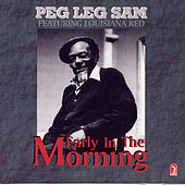 Early In The Morning by Peg Leg Sam