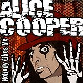 Play & Download Nobody Likes Me by Alice Cooper | Napster