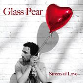 Play & Download Streets Of Love by Glass Pear | Napster